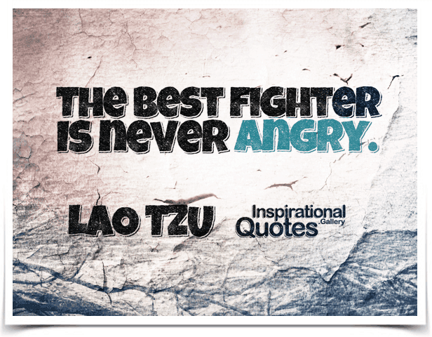The best fighter is never angry. - InspirationalQuotes.Gallery